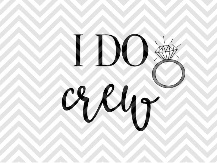 I Do Crew Wedding SVG and DXF Cut File • Pdf • Vector • Calligraphy • Download File • Cricut • Silhouette - SVG File Cricut Kristin Amanda Designs