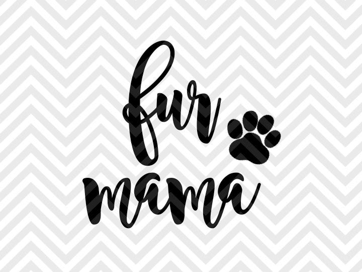 Fur Mama Dog Cat Svg And Dxf Cut File Png Vector