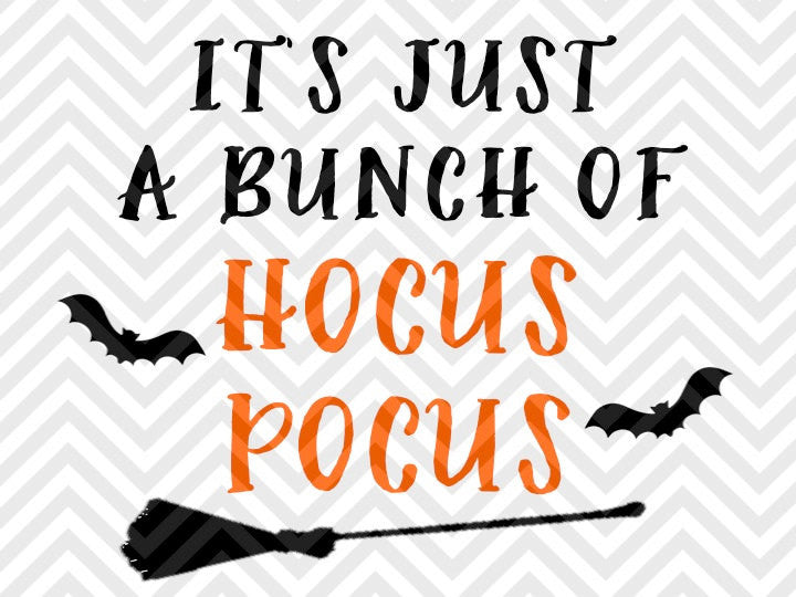 It's Just a Bunch of Hocus Pocus Halloween Witch Broom Pumpkin SVG and DXF Cut File • PNG •Calligraphy • Download File • Cricut • Silhouette - SVG File Cricut Kristin Amanda Designs