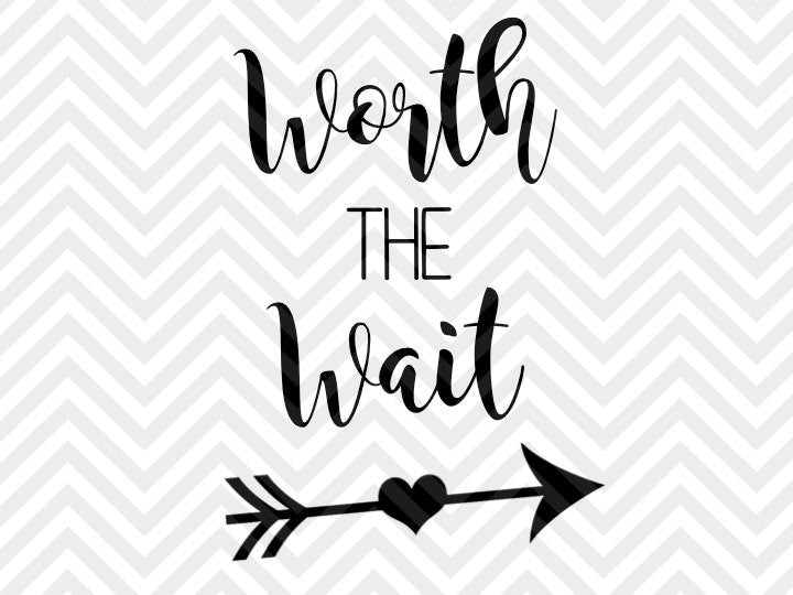 Worth The Wait Svg And Dxf Cut File Png Vector
