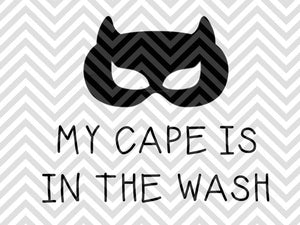 My Cape is in the Wash Superhero Kids SVG and DXF Cut File • PDF • Vector • Calligraphy • Download File • Cricut • Silhouette - SVG File Cricut Kristin Amanda Designs
