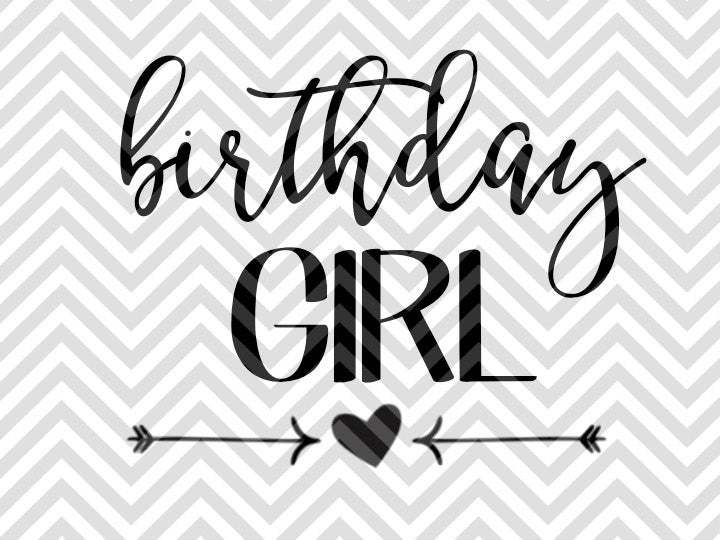 Birthday Girl Svg And Dxf Cut File Pdf Vector