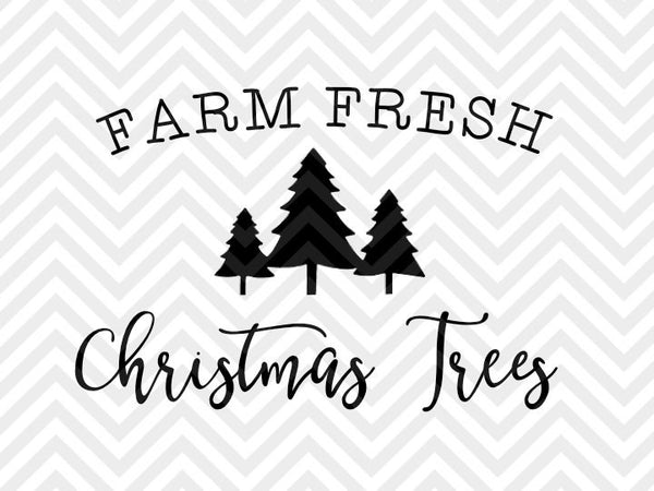 farm fresh christmas trees holidays farmhouse svg and dxf cut file p kristin amanda designs
