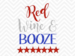 Red Wine and Booze Fourth of July SVG and DXF Cut File • PNG • Vector • Calligraphy • Download File • Cricut • Silhouette - SVG File Cricut Kristin Amanda Designs