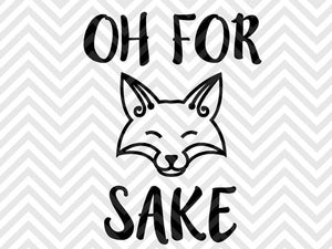Oh For Fox Sake! SVG and DXF Cut File • PNG • Vector • Calligraphy • Download File • Cricut • Silhouette - SVG File Cricut Kristin Amanda Designs