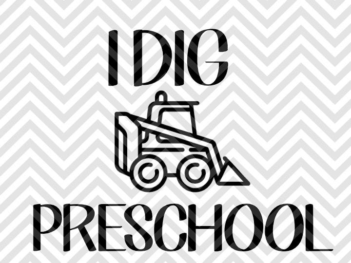 I Dig Preschool Truck  SVG and DXF Cut File • Png • Vector • Calligraphy • Download File • Cricut • Silhouette - SVG File Cricut Kristin Amanda Designs