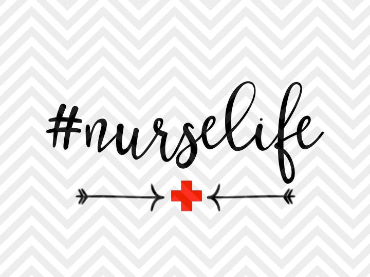 Hashtag Nurse Life SVG and DXF Cut File • PNG • Vector • Calligraphy • Download File • Cricut • Silhouette - Kristin Amanda Designs