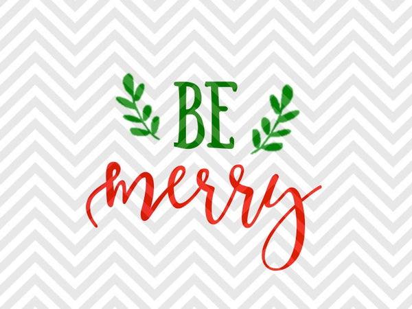 Be Merry Christmas Wreath Svg And Dxf Cut File Png Download File Kristin Amanda Designs