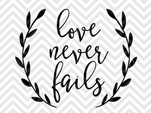 Love Never Fails Bible Verse SVG and DXF Cut File • PNG • Vector • Calligraphy • Download File • Cricut • Silhouette - SVG File Cricut Kristin Amanda Designs