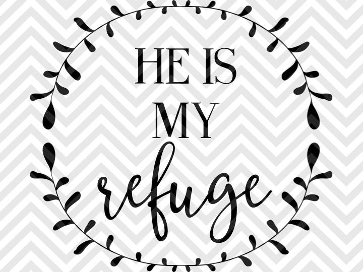 He is My Refuge Bible Verse SVG and DXF Cut File • PNG • Vector • Calligraphy • Download File • Cricut • Silhouette  Ask a question - SVG File Cricut Kristin Amanda Designs