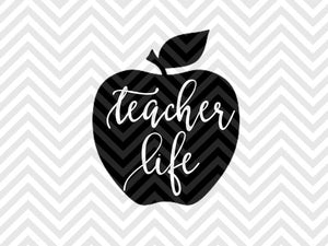 Teacher Life Apple SVG and DXF Cut File • Png • Download File • Cricut • Silhouette - Kristin Amanda Designs