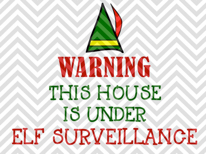 Warning This House is Under Surveillance Buddy Christmas SVG and DXF Cut File • PNG •  Download File • Cricut • Silhouette - SVG File Cricut Kristin Amanda Designs