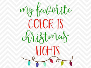 My Favorite Color Is Christmas Lights Svg And Dxf Cut File Png Dow Kristin Amanda Designs