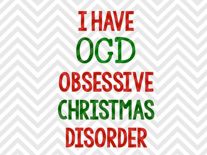 I Have OCD Obsessive Christmas Disorder SVG and Dxf Cut File • png • Vector • Calligraphy • Download File • Cricut • Silhouette - SVG File Cricut Kristin Amanda Designs