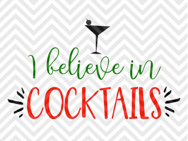 I Believe in Cocktails Christmas Wine SVG and DXF Cut File • Png • Download File • Cricut • Silhouette - SVG File Cricut Kristin Amanda Designs