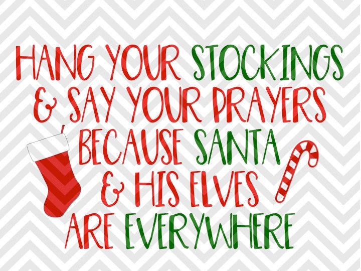 Hang Your Stockings and Say Your Prayers Santa Elves Christmas SVG and DXF Cut File • Png • Download File • Cricut • Silhouette - Kristin Amanda Designs