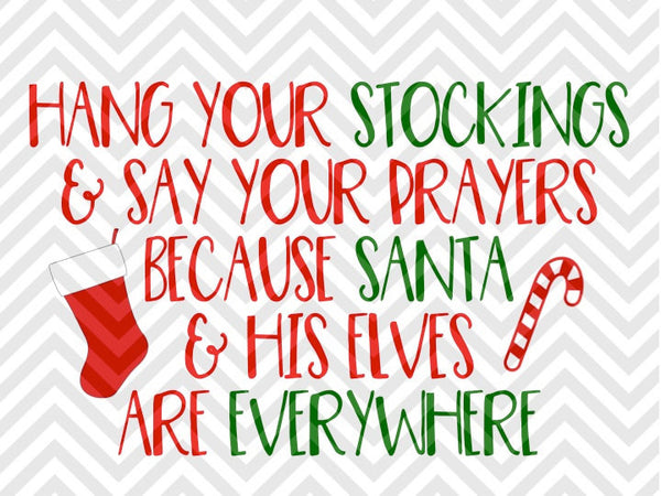 Hang Your Stockings And Say Your Prayers Santa Elves Christmas Svg And Kristin Amanda Designs