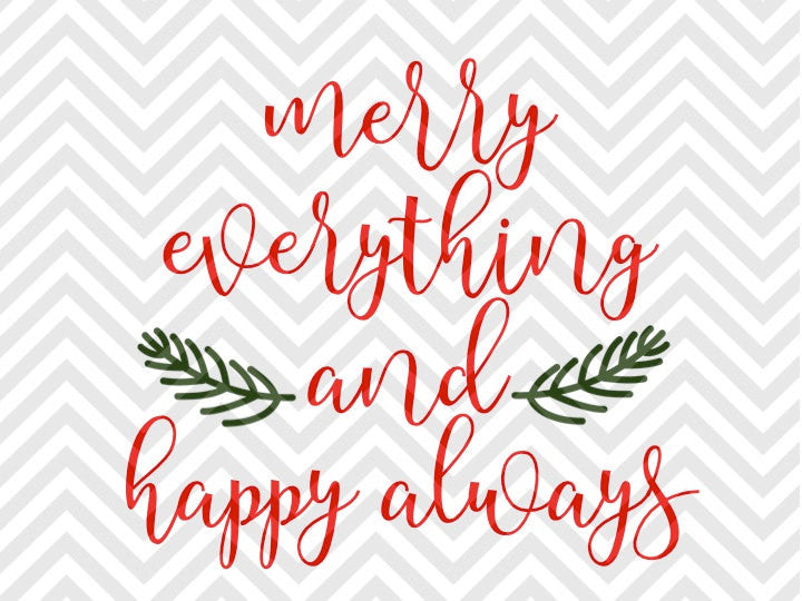 Merry Everything and Happy Always Christmas SVG and DXF Cut File • Png • Download File • Cricut • Silhouette - Kristin Amanda Designs
