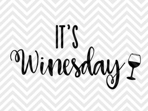 It's Winesday Wednesday  SVG and DXF Cut File • PNG • Vector • Calligraphy • Download File • Cricut • Silhouette - SVG File Cricut Kristin Amanda Designs