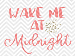 Wake Me at Midnight New Years Firework Celebrate SVG and DXF Cut File • Png • Download File • Cricut • Silhouette - SVG File Cricut Kristin Amanda Designs