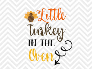 Little Turkey In The Oven Thanksgiving Pregnancy Announcement Svg And Kristin Amanda Designs