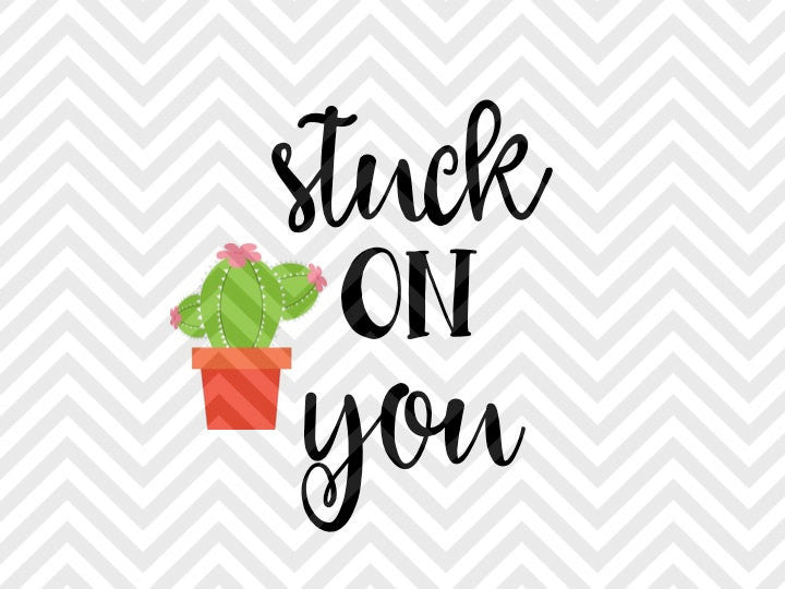 Stuck on You Cactus Funny SVG and DXF Cut File • PNG • Download File • Cricut • Silhouette - SVG File Cricut Kristin Amanda Designs
