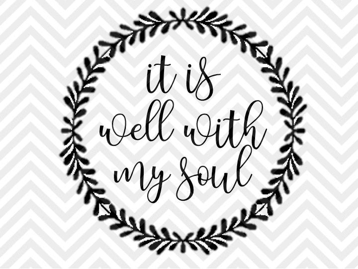 It Is Well With My Soul Bible Verse SVG and DXF Cut File • PDF • Vector • Download File • Cricut • Silhouette  Ask a question - SVG File Cricut Kristin Amanda Designs
