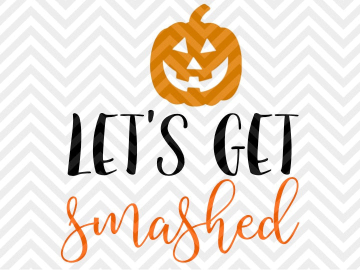 Let's Get Smashed Pumpkin Halloween Wine SVG and DXF Cut File • Png • Download File • Cricut • Silhouette - SVG File Cricut Kristin Amanda Designs