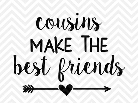 Cousins Make the Best Friends SVG and DXF Cut File • Png • Download File • Cricut • Silhouette - Kristin Amanda Designs