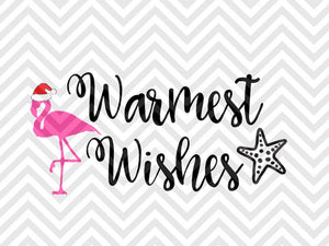 Warmest Wishes Seas and Greetings Flamingo Christmas SVG and DXF Cut File • Png • Download File • Cricut • Silhouette - SVG File Cricut Kristin Amanda Designs