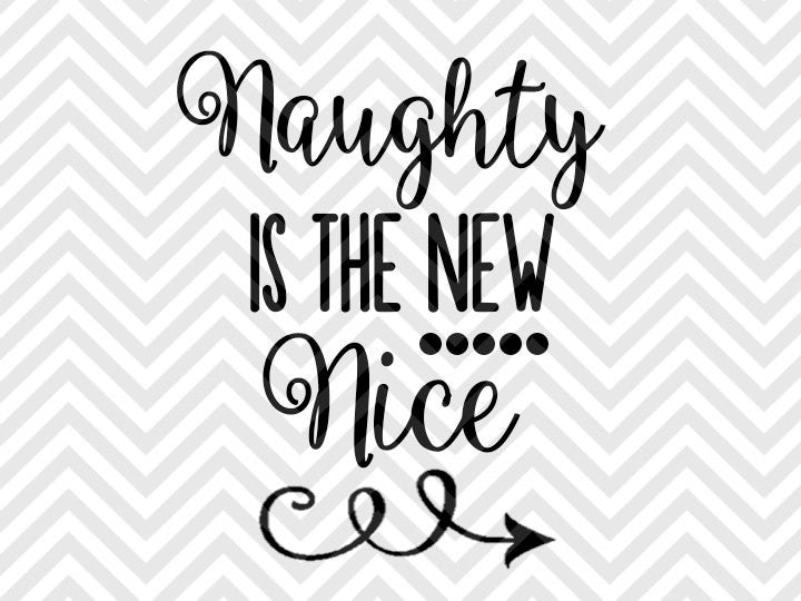 Naughty is the New Nice Christmas Santa SVG and DXF Cut File • Png • Download File • Cricut • Silhouette - SVG File Cricut Kristin Amanda Designs
