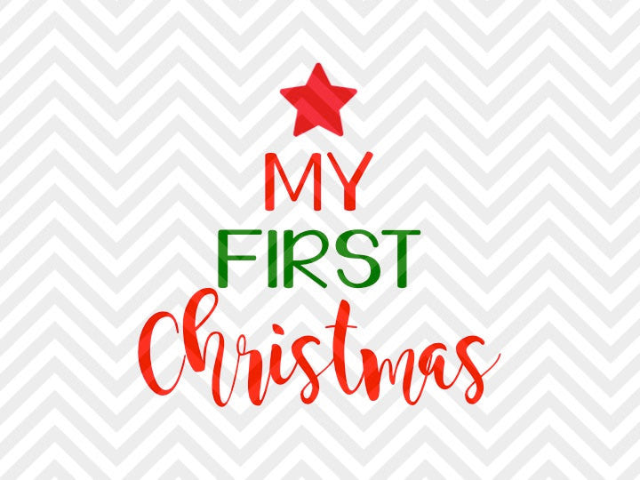 My First Christmas Baby's First Christmas SVG and DXF Cut File • Png • Download File • Cricut • Silhouette - Kristin Amanda Designs