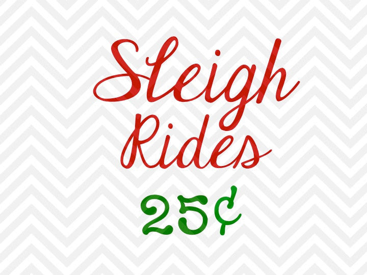 Sleigh Rides 25 Cents Farmhouse Christmas SVG and DXF Cut File • Png • Download File • Cricut • Silhouette - SVG File Cricut Kristin Amanda Designs