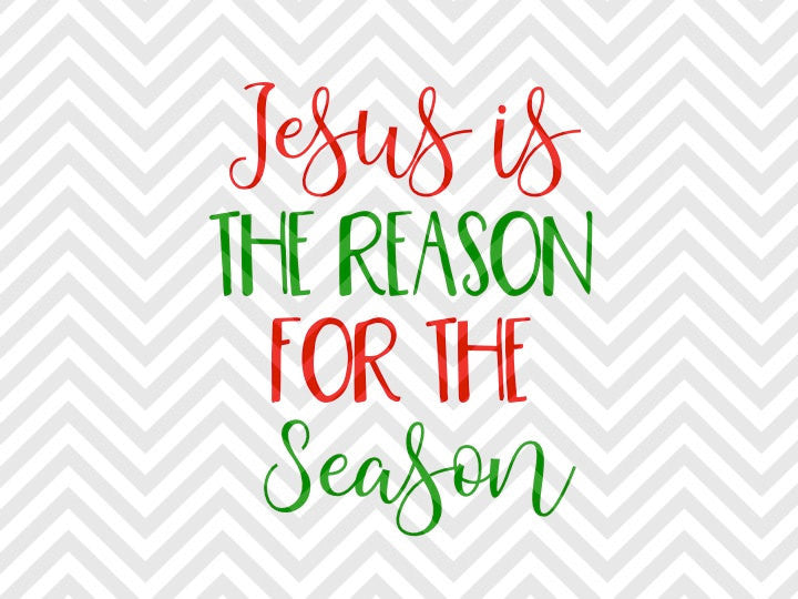Jesus is the Reason for the Season Christmas SVG and DXF Cut File • Png • Download File • Cricut • Silhouette - Kristin Amanda Designs