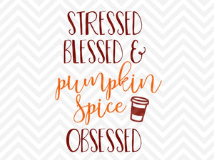Stressed Blessed and Pumpkin Spice Obsessed SVG and DXF Cut File • Png • Download File • Cricut • Silhouette - SVG File Cricut Kristin Amanda Designs