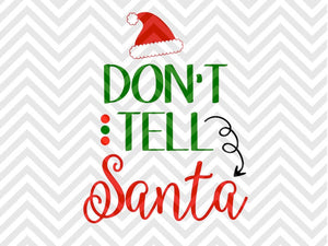 Don't Tell Santa Christmas Naughty Nice Elves SVG and DXF Cut File • Png • Download File • Cricut • Silhouette - Kristin Amanda Designs