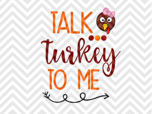 Talk Turkey To Me Thanksgiving Cute SVG and DXF Cut File • Png • Download File • Cricut • Silhouette - SVG File Cricut Kristin Amanda Designs