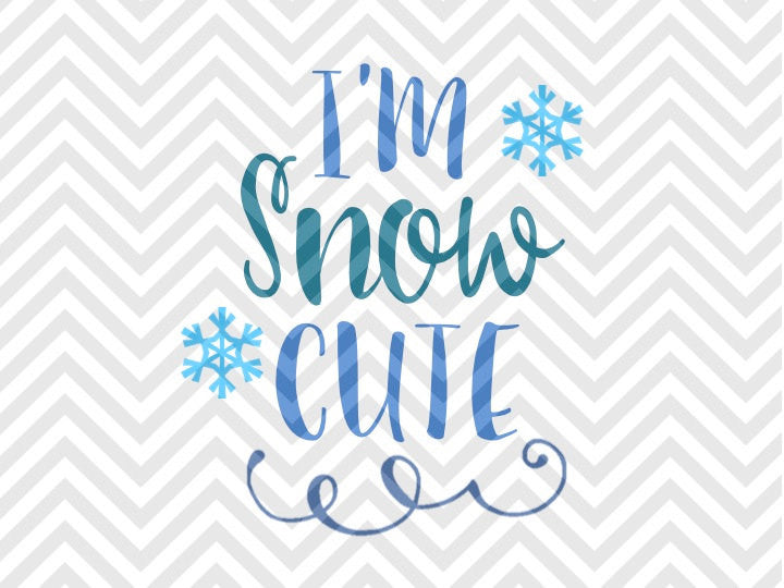 I'm Snow Cute Christmas Winter SVG and DXF Cut File • Png • Download File • Cricut • Silhouette - Kristin Amanda Designs