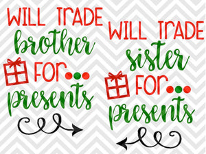 Will Trade Brother Sister For Presents Christmas Santa SVG and DXF Cut File • Png • Download File • Cricut • Silhouette - SVG File Cricut Kristin Amanda Designs