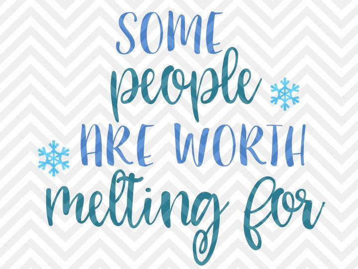 Some People Are Worth Melting For Christmas Snowman Snowflake SVG and DXF Cut File • Png • Download File • Cricut • Silhouette - Kristin Amanda Designs