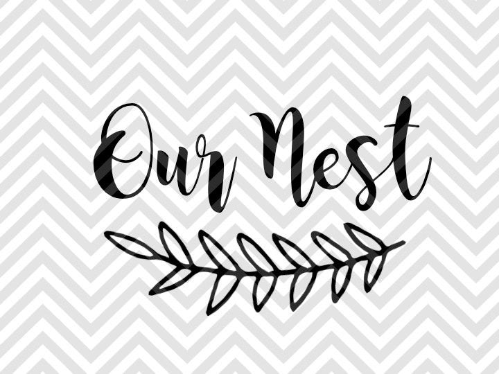 Our Nest Farmhouse SVG and DXF Cut File • PDF • Vector