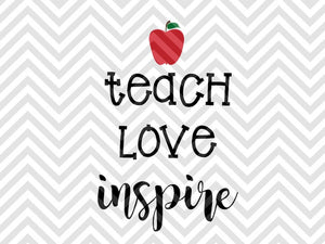 Teach Love Inspire SVG and DXF Cut File • PDF • Vector • Calligraphy • Download File • Cricut • Silhouette - SVG File Cricut Kristin Amanda Designs