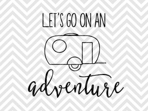 Let's Go on an Adventure Camping SVG and DXF Cut File • PNG • Vector • Calligraphy • Download File • Cricut • Silhouette - SVG File Cricut Kristin Amanda Designs