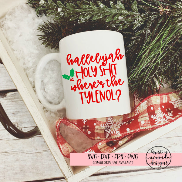 Hallelujah Holy Sh*t Where's the Tylenol Christmas SVG DXF EPS PNG Cut File • Cricut • Silhouette