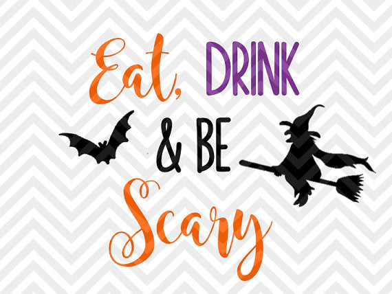 Eat Drink and Be Scary Witch Halloween SVG and DXF Cut File • Png • Vector • Calligraphy • Download File • Cricut • Silhouette - Kristin Amanda Designs