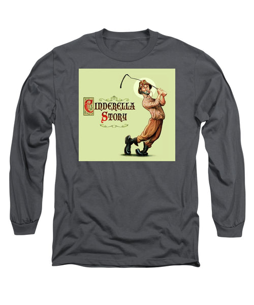 Cinderella Story - Long Sleeve T-Shirt