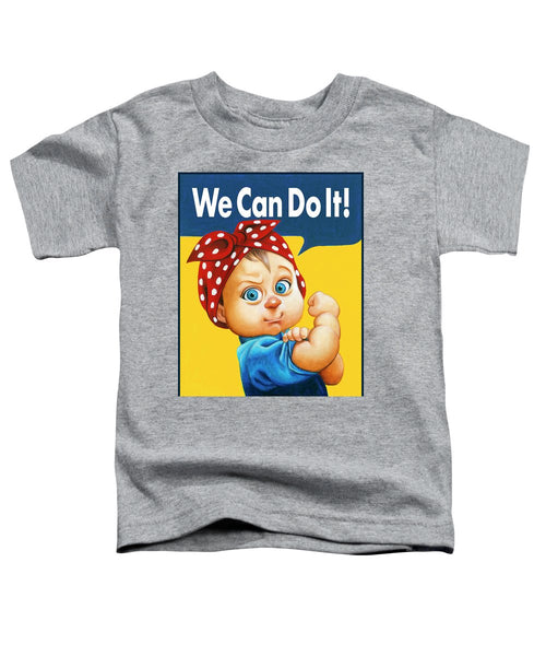 We Can Do It - Toddler T-Shirt