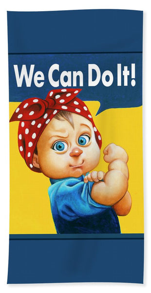 We Can Do It - Bath Towel