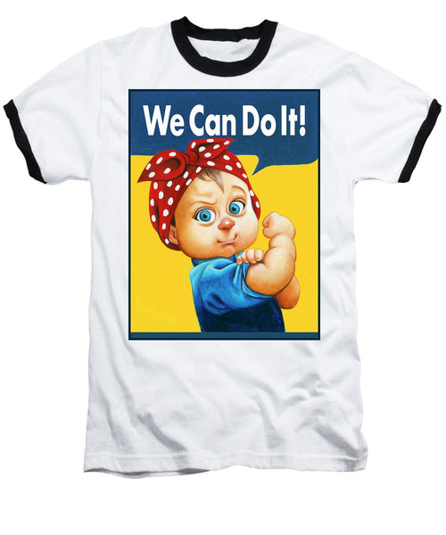 We Can Do It - Baseball T-Shirt