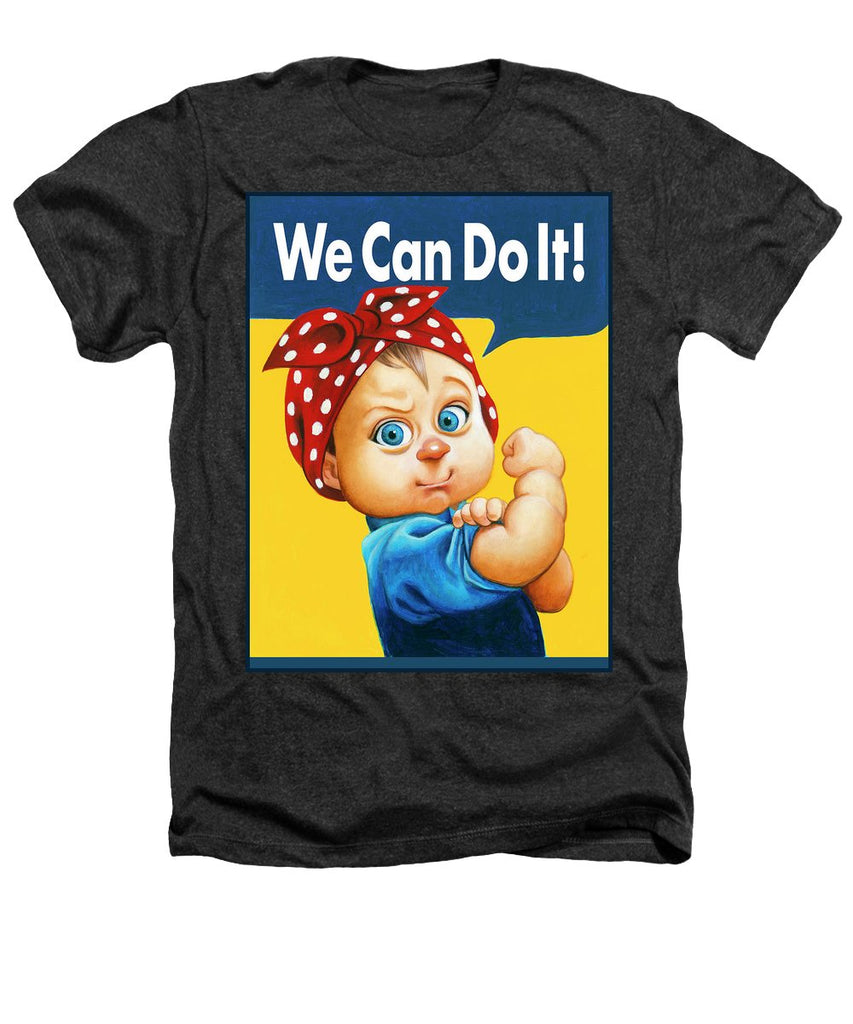 We Can Do It - Heathers T-Shirt